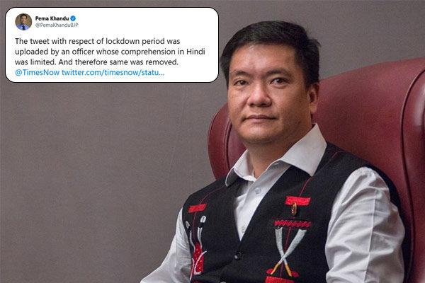 Arunachal Pradesh CM Pema Khandu tweets lockdown will end on April 15 deletes later