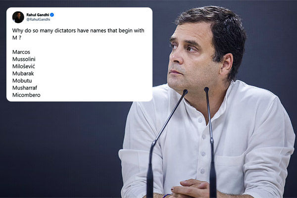 Rahul tweeted Why do so many dictators have names that begin with M
