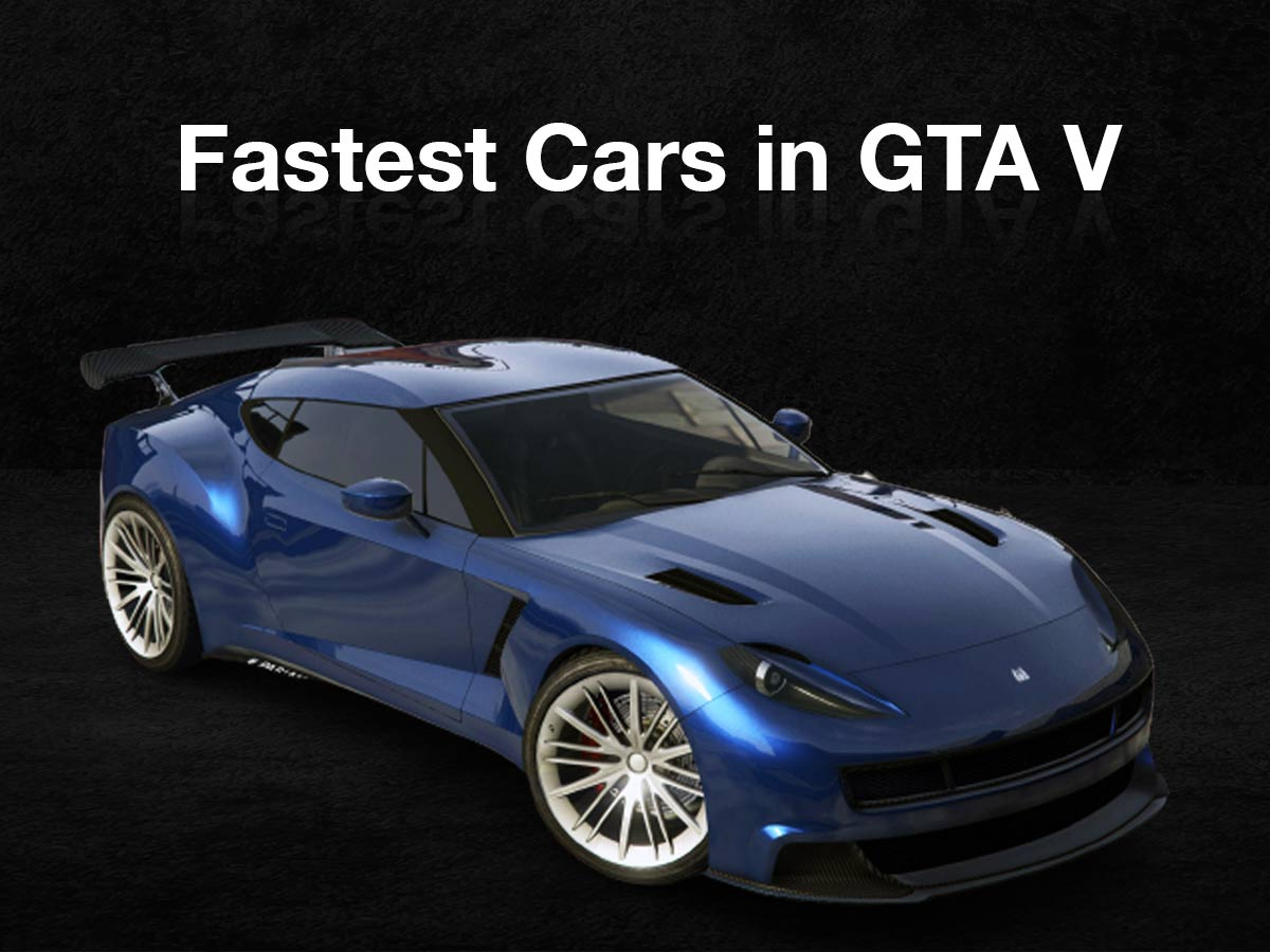 7 Fastest Cars in GTA 5