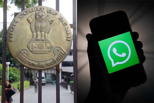 Delhi High Court seeks answers from Central Government, Facebook and WhatsApp